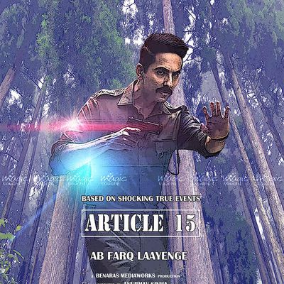 Article 15: Ab Farq Laayenge - the movie poster made by Magic Touch