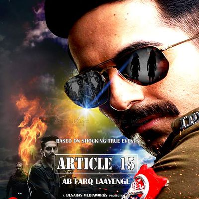 Article 15: Ab Farq Laayenge - the movie poster no 3 made by Magic Touch