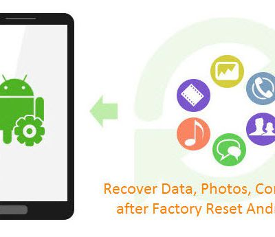 [Solved] How to Recover Data after Factory Reset Android