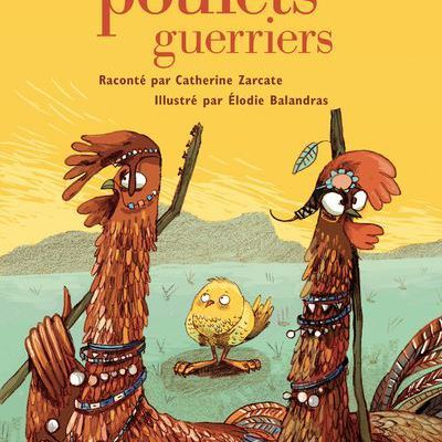 Les poulets guerriers / Catherine Zarcate - Syros