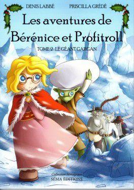 Le Géant Gargan - tome 2 - série Les aventures de Bérénice et Profitroll - de Denis LABBE et Priscilla GREDE