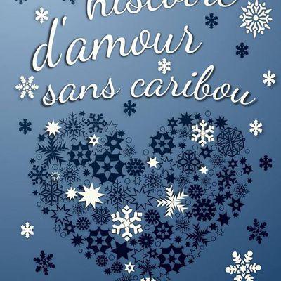 Une histoire d'amour sans caribou - de Charlie Wat