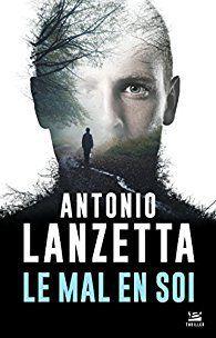 Le mal en soi - de Antonio LANZETTA