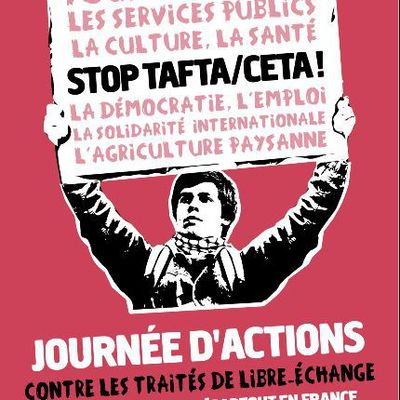 Journée d'action nationale Stop TAFTA & CETA !!