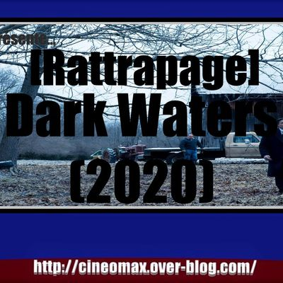 [Rattrapage] Dark Waters (2020)