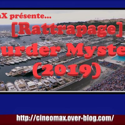 [Rattrapage] Murder Mystery (2019)