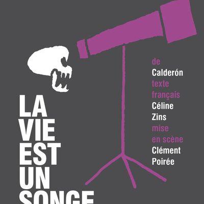 LA VIE EST UN SONGE au Théâtre de la Tempête