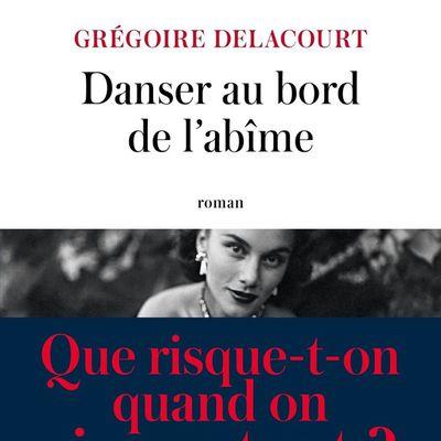 Danser au bord de l abîme de Grégoire Delacourt