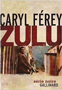 Caryl Férey – Zulu