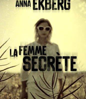 *LA FEMME SECRÈTE* Anna Ekberg* Éditions Cherche Midi* par Lynda Massicotte*