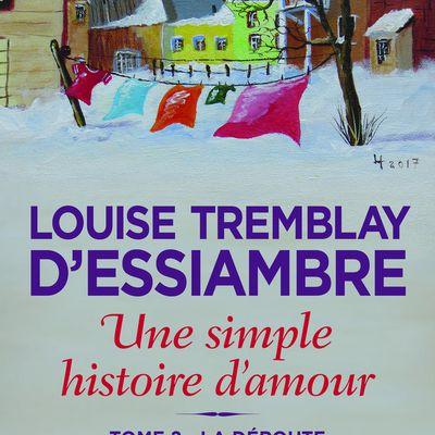 *UNE SIMPLE HISTOIRE D'AMOUR* T2: La déroute* Louise Tremblay D'Essiambre* par Lynda Massicotte*