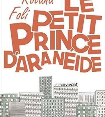 *LE PETIT PRINCE D'ARANÉIDE* Roland Foli* Éditions Le Texte Vivant* par Danielle Turcan*