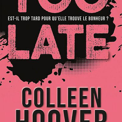 *TOO LATE* Colleen Hoover* Hugo Roman, collection New Romance* par Martine Lévesque*