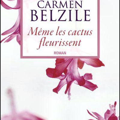 *MÊME LES CACTUS FLEURISSENT* Carmen Belzile* Guy Saint-Jean Éditeur* par Lynda Massicotte*