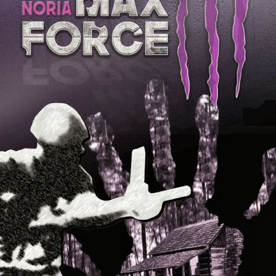 *COLLECTION 120* Max Force 3* Peter Noria* Auto-édition* par Cathy Le Gall*