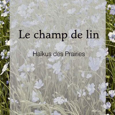 *LE CHAMP DE LIN: HAÏKUS DES PRAIRIES* Sébastien Rock* Éditions David* par Martine Lévesque*