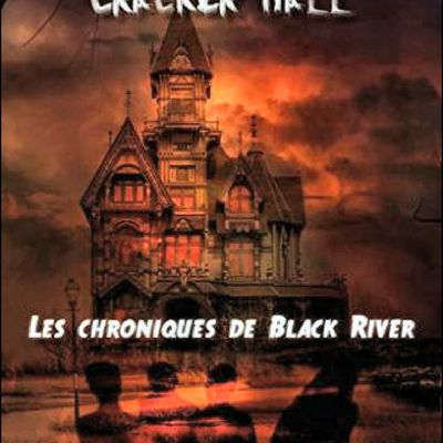 *LES CHRONIQUES DE BLACK RIVER* T1: Le secret de Cracker Hall* Yann Templé* Éditions Heartless* par Martine Lévesque*