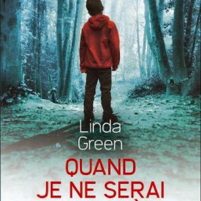 *QUAND JE NE SERAI PLUS LÀ* Linda Green* Éditions Préludes, collection Préludes Noirs* par Martine Lévesque*