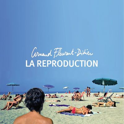 La reproduction - Arnaud Fleurent-Didier - 2009