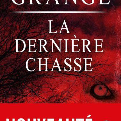 La dernière chasse - Jean-Christophe Grangé