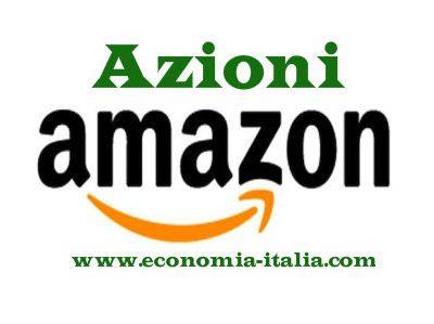 Migliori Azioni da Comprare : Amazon
