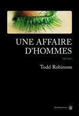 CASSENDRA - UNE AFFAIRE D'HOMMES par TODD ROBINSON