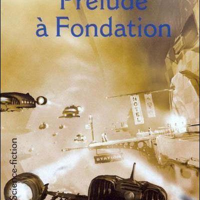 Prélude à Fondation - Cycle de Fondation (1)