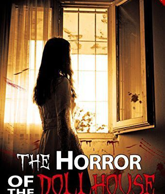 chronique sur the horror of the dolhouse