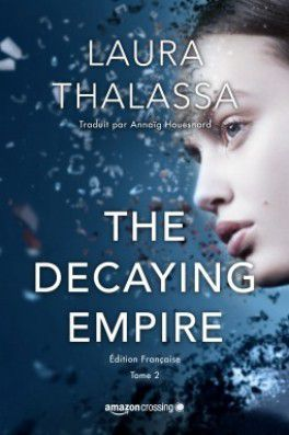 The Vanishing Girl, Tome 2 : The Decaying Empire by Laura Thalassa