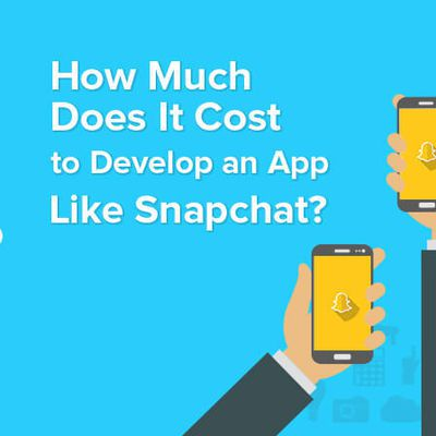 How Much Does It Cost to Develop an App Like Snapchat?