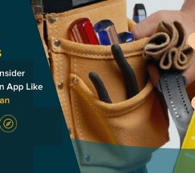 4 Crucial Factors That You Must Consider Before Building an App Like Uber for Handyman