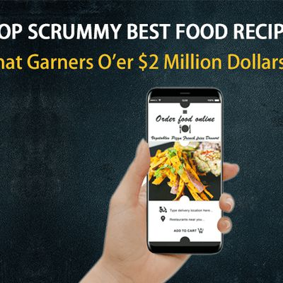 How Building a Food Recipe App Can Still Make Over $2 Million