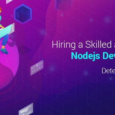 Hiring a Skilled and Experienced Nodejs Developer is Easy; Determine Cost Factors!