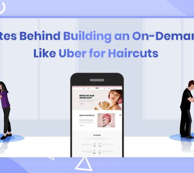How to Build an On-Demand App Like Uber for Haircuts