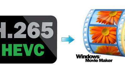 Import H.265 to Windows Movie Maker for editing
