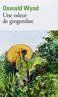 Une odeur de gingembre, Oswald Wynd