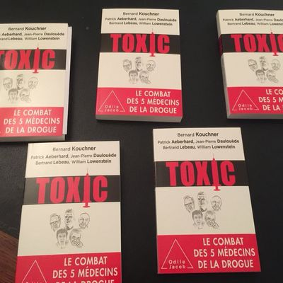 TOXIC (Bernard Kouchner ed. Odile Jacob) et Tous Addicts (W. Lowenstein ed. Flammarion)