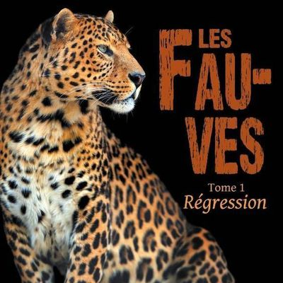 « Les Fauves Tome 1 Régression » par Manon Toulemont — VFB Éditions