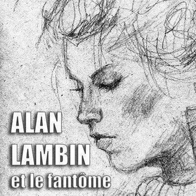 « Alan Lambin et le fantôme au crayon » par Jean-Marc Dhainaut — Taurnada Éditions