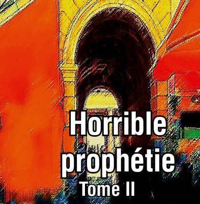 « Horrible prophétie Tome 2 Les Rouages du Destin » par Victoria Martin — Edilivre