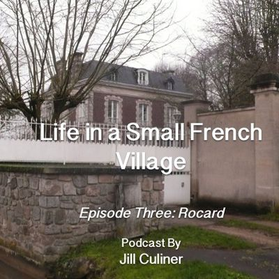 Life in a Small French Village: Episode Three