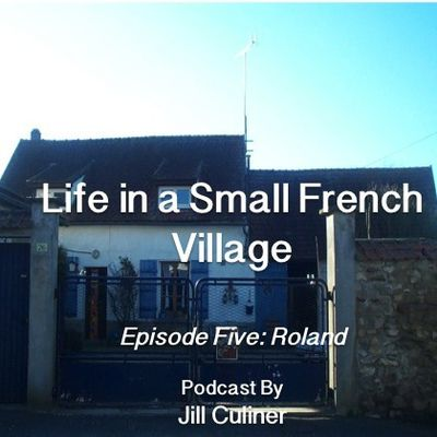 Life in a Small French Village Episode Five: Roland