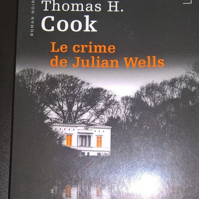 Le Crime De Julian Wells – Thomas H Cook