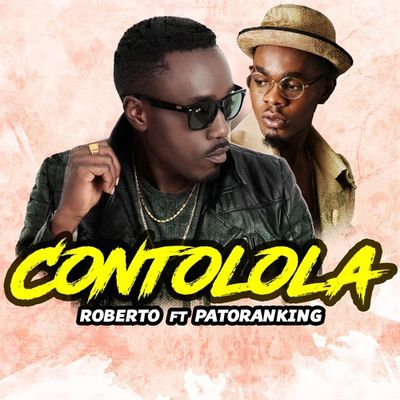 [AUDIO] CONTOLOLA by Roberto ft Patoranking