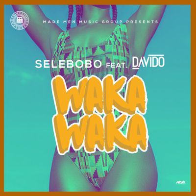 [AUDIO] WAKA WAKA by Selebobo ft Davido