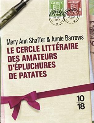 Le cercle littéraire des amateurs d'épluchures de patates - Mary Ann Shaffer & Annie Barrows