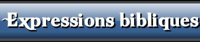 #Expressions bibliques : A Dieu ne plaise...