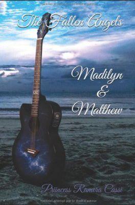 Mon avis sur: The Fallen Angels : Madilyn & Matthew de Priincess Ramera Cassi