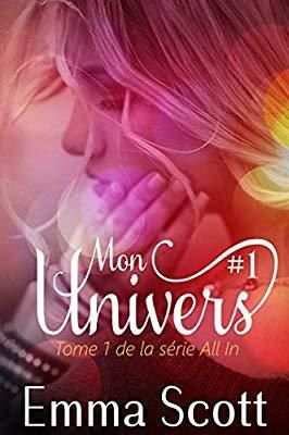 Mon univers #1 de Emma Scott chez Juno Publishing