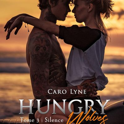 Chronique Hungry Wolves tome 3 Silence de Caro Lyne chez Something Else édition